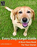 Randolph, Mary: Every Dog's Legal Guide: A Must-Have Book For Your Owner