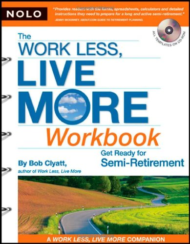 the-work-less-live-more-workbook-get-ready-for-semi-retirement-with-cd-rom