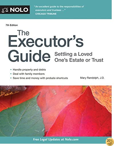 TExecutor's Guide, The: Settling a Loved One's Estate or Trust