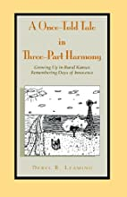 A once-told tale in three-part harmony :…