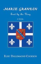 Marie Grandin: Sent by the King by Elise…