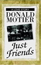Just Friends by Donald Motier