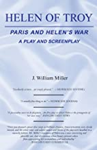 Helen of Troy and Paris and Helen's War: a…
