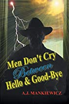 MEN DON'T CRY BETWEEN HELLO & GOOD-BYE .…