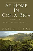 At Home In Costa Rica by Martin P. Rice