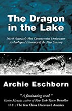 The Dragon in the Lake by Archie Eschborn