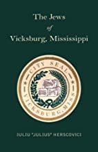 The Jews of Vicksburg, Mississippi by Iuliu…