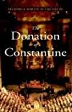 Martin-Del-Campo, Frederick: The Donation of Constatine: A Vision at the Roman Church & the World in the 21st Century