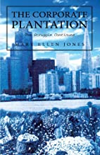 The Corporate Plantation: The Struggle…