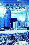 Jones, Mary Ellen: The Corporate Plantation