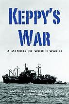 Keppy's War by Captain John Kepchar…