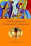 Raskin, Jay: The Evolution of Christs And Christianities