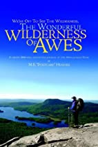 We're off to see the wilderness, the…