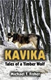 Michael T. Fisher: Kavika: Tales of a Timber Wolf