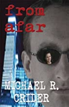 From Afar by Michael R. Crider