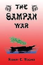 The Sampan War by Robert E. Wagner
