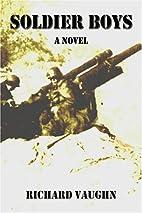 Soldier Boys by Richard Vaughn