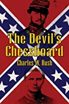 The Devil's Chessboard by Charles Rush