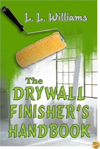 The Drywall Finisher's Handbook
