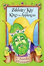 Zakkary Kay & the King of the Asparagus by…