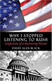 Black, David Alan: Why I Stopped Listening to Rush: Confessions of a Recovering Neocon