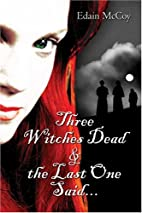 Three Witches Dead & the Last One Said… by…