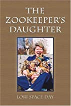 The Zookeeper's Daughter by Lori Space…