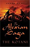 James Thomas Neal: The Alexian Saga: The Kotani
