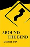 Bain, Darrell: Around the Bend