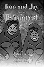 Koo and Jay in the Rainforest by Christine…