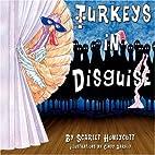 Turkeys in Disguise by honeycuttscarlet
