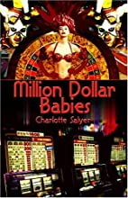 Million Dollar Babies by Charlotte Salyer