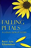 Edmondson, Joyce Ann: Falling Petals: A Collection of Poems