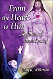 Wilkerson, Judy K.: From The Heart To Him: A Collection Of Inspired Poetry