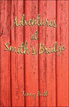 Adventures at Smiths Bridge by Fanny Butt