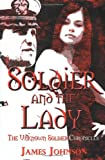 Johnson, James: Soldier And the Lady: The Unknown Soldier Chronicles