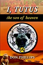 I, Tutus: Book One: The Son of Heaven by Don…