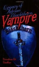 Legacy of Adrian Blackthorn, Vampire by…