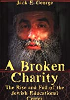A Broken Charity: The Rise and Fall of the…