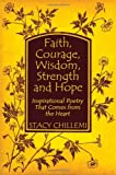 Chillemi, Stacey: Faith, Courage, Wisdom, Strength And Hope: Inspirational Poetry That Comes from the Heart