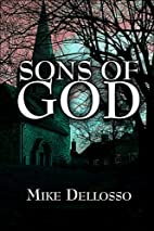 Sons of God by Mike Dellosso