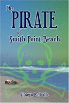 The Pirate of Smith Point Beach by Sharyn…
