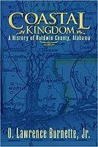 Coastal Kingdom: A History of Baldwin…