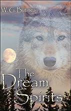 The Dream Spirits by W.G. Butineau
