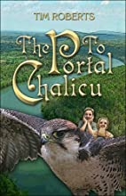 The Portal to Chalicu by Tim Roberts