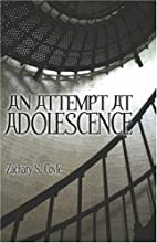 An Attempt at Adolescence by Zachary S.…