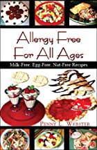 Allergy Free For All Ages: Milk-Free,…