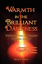 Warmth in the Brilliant Darkness:…