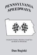 PENNSYLVANIA SPEEDWAYS: A Guideboook for…