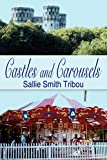 Tribou, Sallie Smith: Castles and Carousels